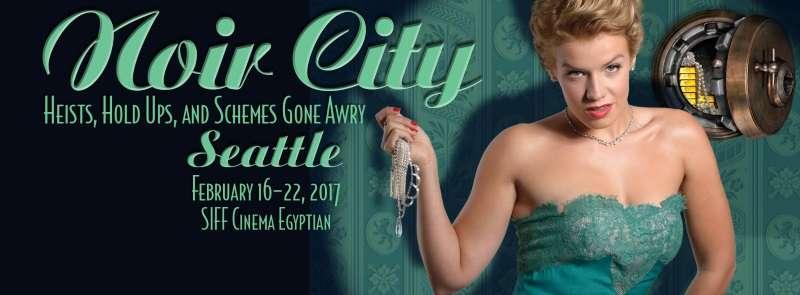 Noir City Seattle 2017 – Film by Film